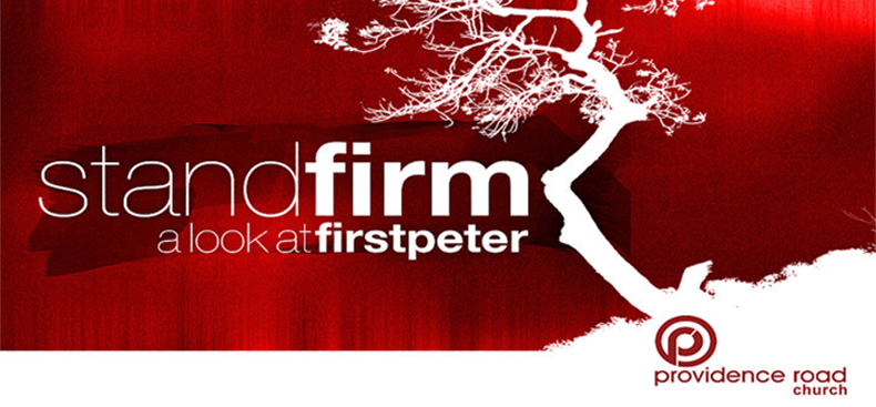 Stand Firm: A Look At The Book of 1 Peter